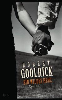 Goolrick_Ein wildes Herz