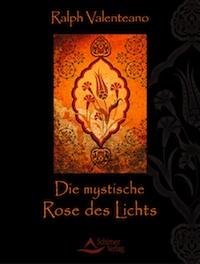 Valenteano_Die mystische Rose des lichts