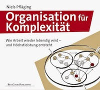 Pflaeging_Organisation fuer Kompexitaet