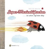 Guido van Genechten – Super-Marienkäferchen … ist schon auf dem Weg