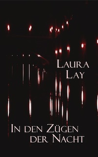 Lay_In den Zuegen der Nacht