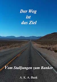 A.K.A. Bank – Der Weg ist das Ziel