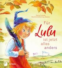 Petra Fietzek, Mechthild Weiling-Bäcker – Für Lulu ist jetzt alles anders