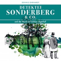 Dennis Ehrhardt – Detektei Sonderberg & Co. und der Mord auf Schloss Jägerhof – Der Erste Fall