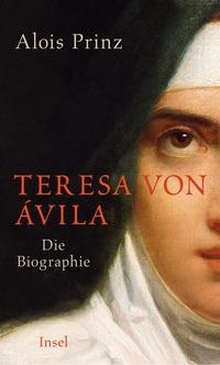 Alois Prinz – Teresa von Avila