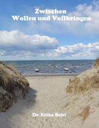 Erika Bohl – Zwischen Wollen und Vollbringen