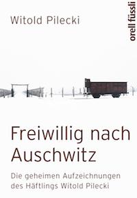 Witold Pilecki – Freiwillig nach Auschwitz