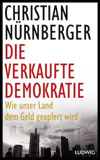 Christian Nürnberger – Die verkaufte Demokratie
