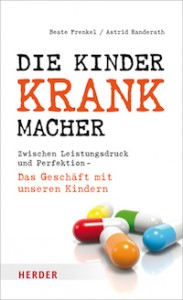 Beate Frenkel, Astrid Randerath – Die Kinderkrankmacher