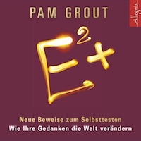 Pam Grout – E²+