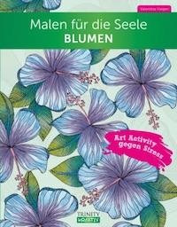 Valentina Harper – Malen für die Seele Blumen