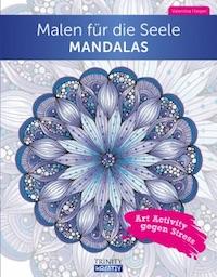 Valentina Harper – Malen für die Seele Mandalas