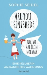 Sophie Seidel – Are you finished? No, we are from Norway!