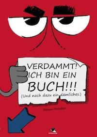 Hannes Hörndler – Verdammt! Ich bin ein Buch!!!