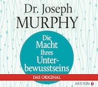 Joseph Murphy – Die Macht Ihres Unterbewusstseins