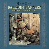 David Petersen – Mouse Guard – Balduin der Tapfere