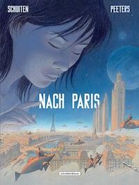 Benoît Peeters / François Schuiten – Nach Paris Band 1
