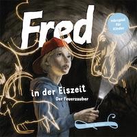 Birge Tetzner – Fred in der Eiszeit