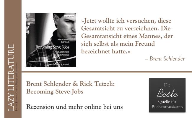Brent Schlender & Rick Tetzeli – Becoming Steve Jobs Zitat