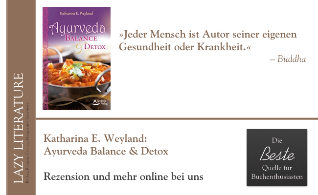 Katharina E. Weiland – Ayurveda Balance & Detox Zitat