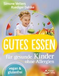 Simone Vetters und Ruediger Dahlke – Gutes Essen für gesunde Kinder ohne Allergien