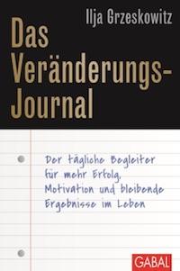 Ilja Grzeskowitz – Das Veränderungs-Journal