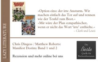 Chris Dingess / Matthew Roberts, Owen Gieni – Manifest Destiny Band 1 und 2 Zitat