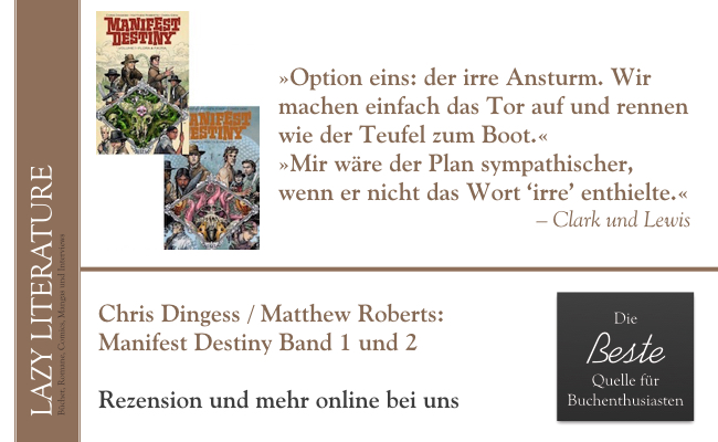 Chris Dingess / Matthew Roberts, Owen Gieni – Manifest Destiny Band 1 und 2 Zitat