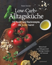 Beate Strecker – Low Carb Alltagsküche