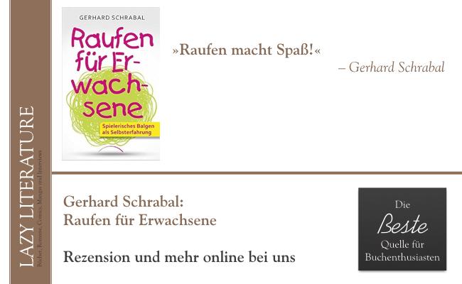 Gerhard Schrabal – Raufen für Erwachsene Zitat