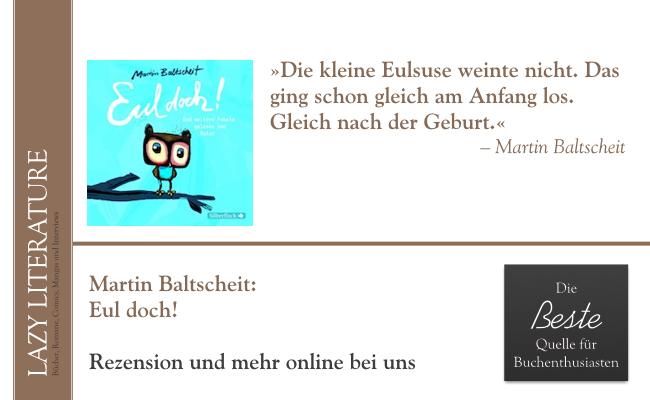 Martin Baltscheit – Eul doch! Zitat