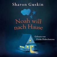 Sharon Guskin – Noah will nach Hause