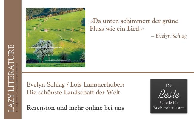 Evelyn Schlag / Lois Lammerhuber – Die schönste Landschaft der Welt Zitat